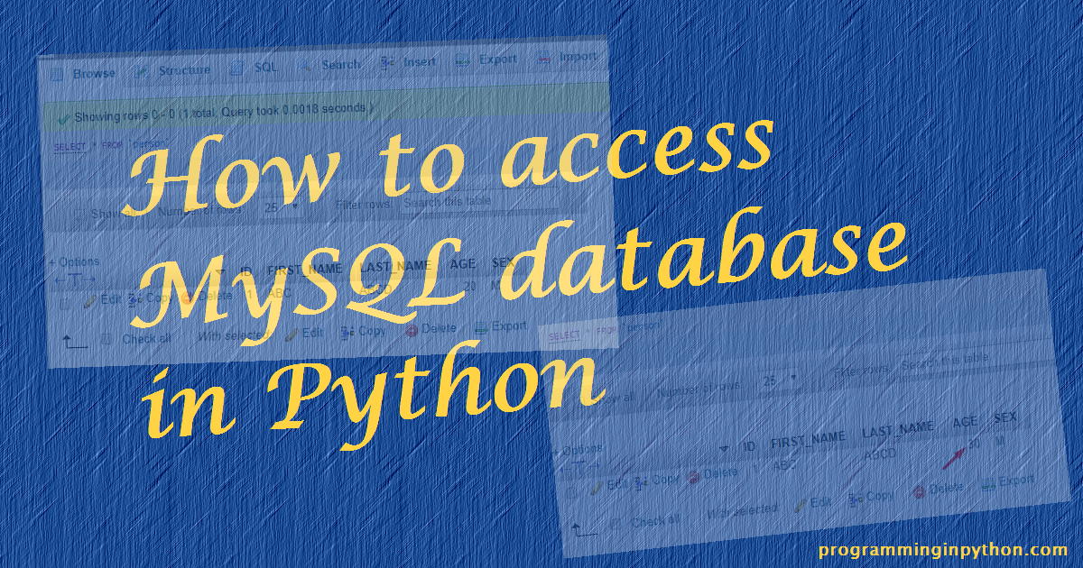 How to access MySQL database in Python - Programming in Python